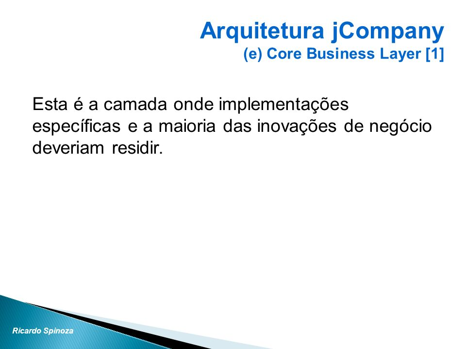 Arquitetura jCompany (e) Core Business Layer [1]